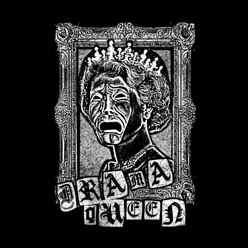 Drama Queen Women's T-Shirt by Os Frontis