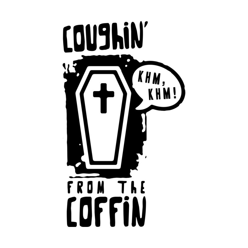 Coughin' from the coffin Men's T-Shirt by Os Frontis