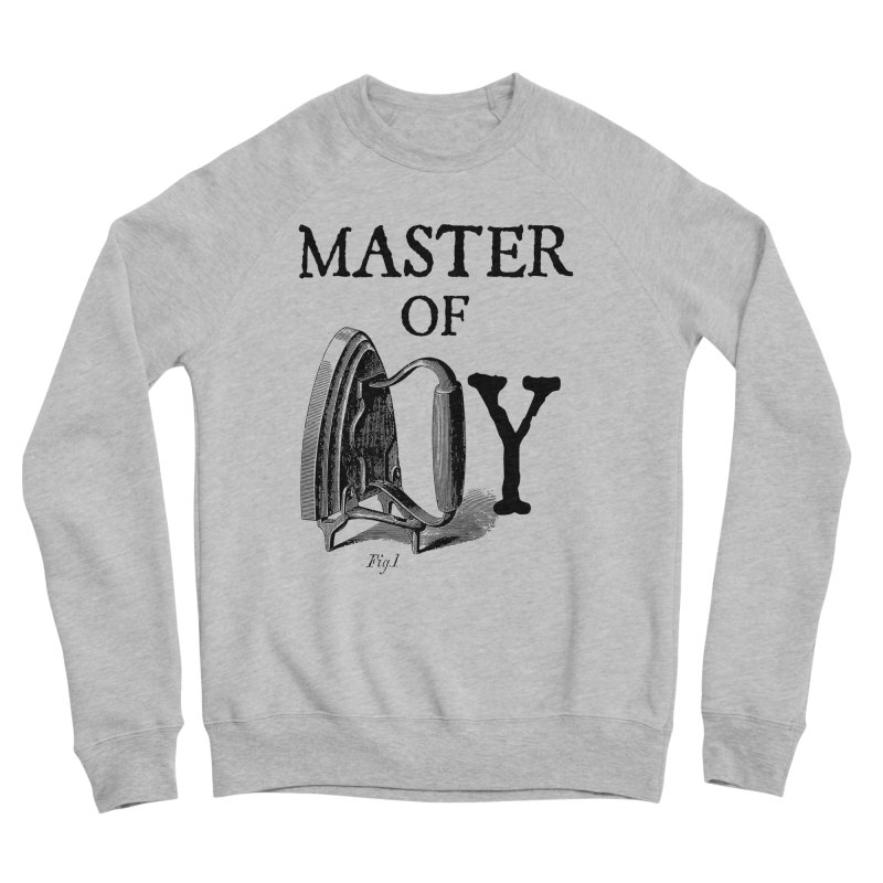 Master of irony Men's Sweatshirt by Os Frontis