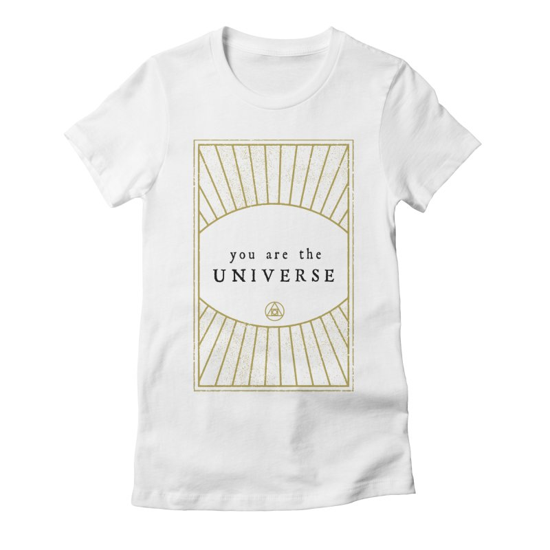 You are the Universe Women's T-Shirt by Os Frontis