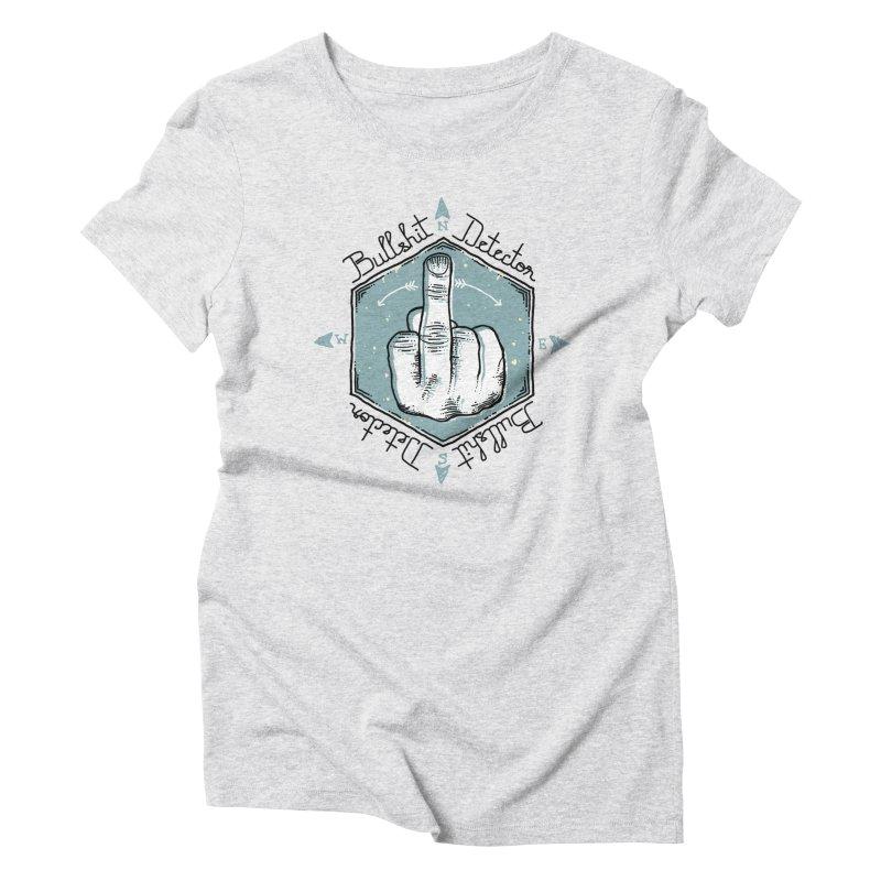 Bullshit Detector Women's Triblend T-Shirt by Os Frontis