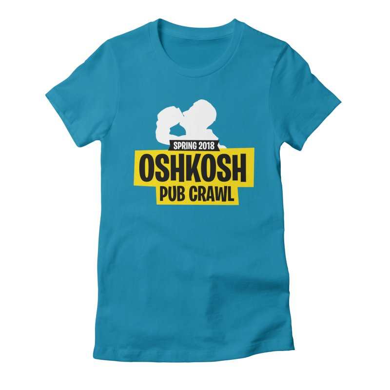 Oshkosh Royale in Women's Fitted T-Shirt Turquoise by Oshkosh Pub Crawl