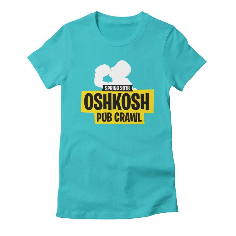 Oshkosh Royale Women's Fitted T-Shirt by Oshkosh Pub Crawl