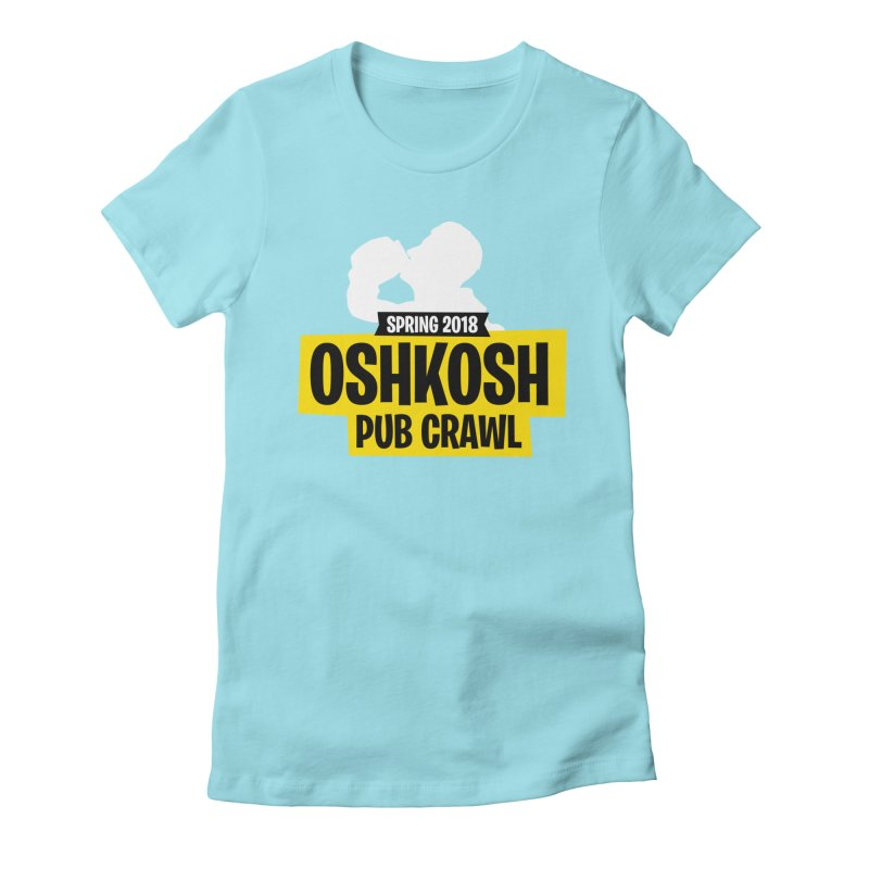 Oshkosh Royale Women's Fitted T-Shirt by Oshkosh Pub Crawl