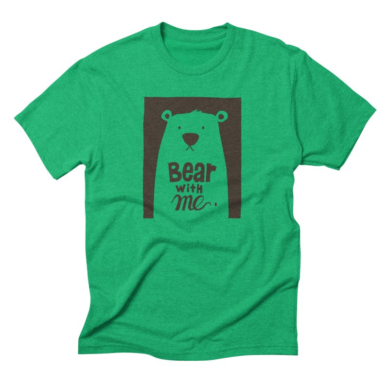 Bear With Me Men's Triblend T-shirt by osinnowo's Artist Shop