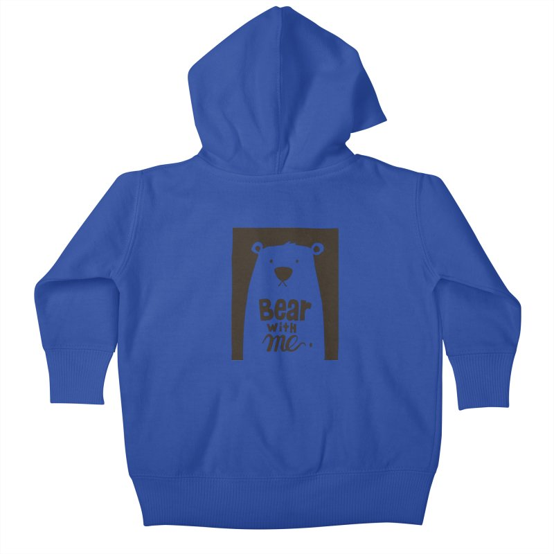 Bear With Me Kids Baby Zip-Up Hoody by osinnowo's Artist Shop