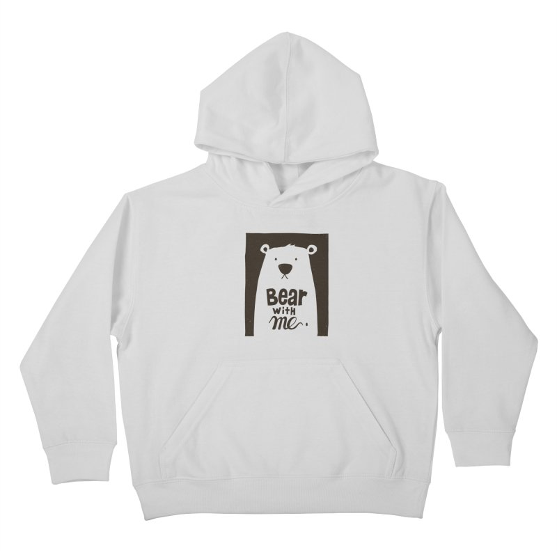 Bear With Me Kids Pullover Hoody by osinnowo's Artist Shop
