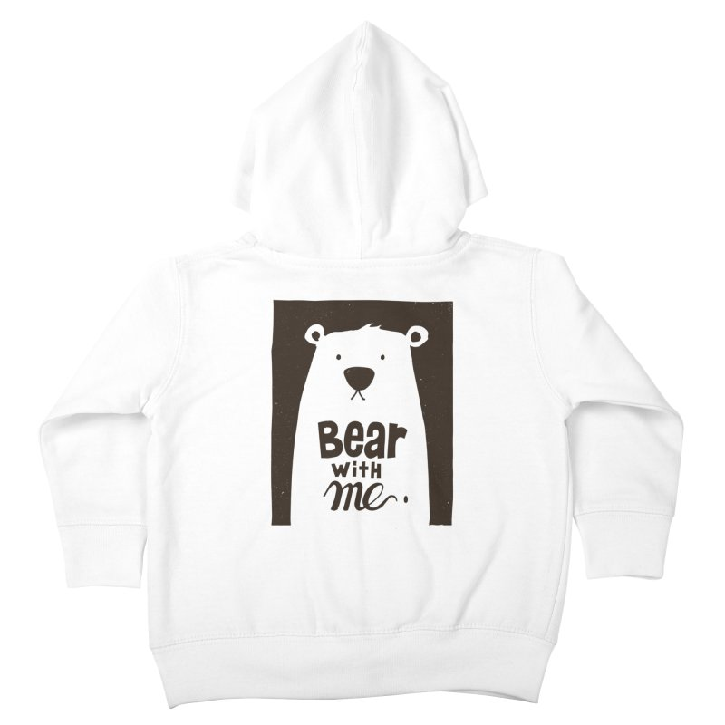 Bear With Me Kids Toddler Zip-Up Hoody by osinnowo's Artist Shop