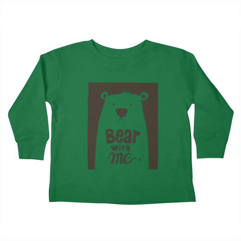 Bear With Me Kids Toddler Longsleeve T-Shirt by osinnowo's Artist Shop