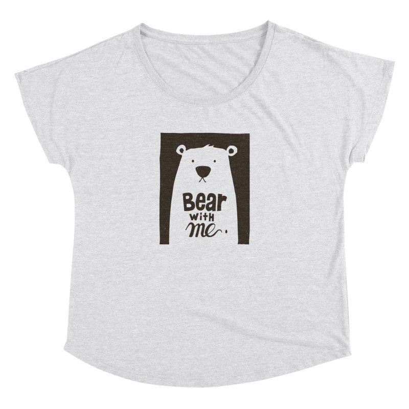 Bear With Me Women's Dolman by osinnowo's Artist Shop