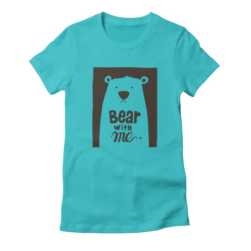Bear With Me Women's Fitted T-Shirt by osinnowo's Artist Shop