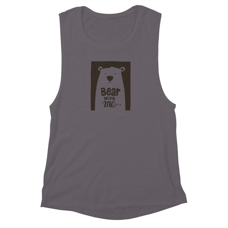 Bear With Me Women's Muscle Tank by osinnowo's Artist Shop