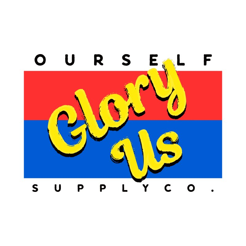 Glory Us Women's Unisex T-Shirt by Ourself