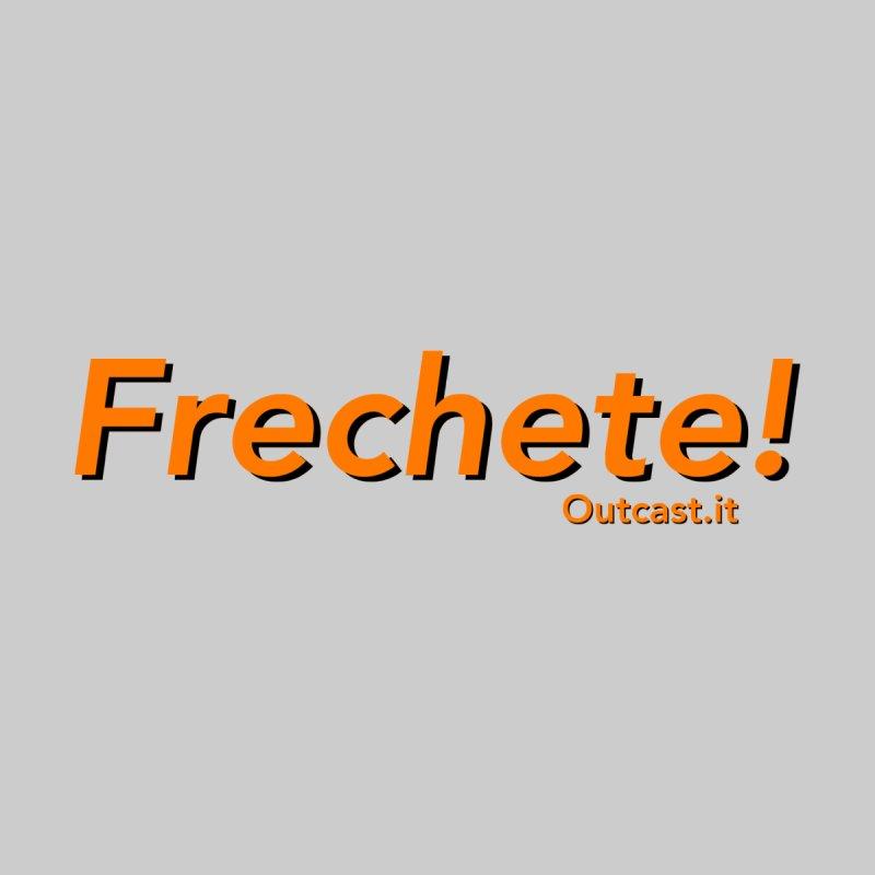 Frechete! by Outcast - Le magliette!