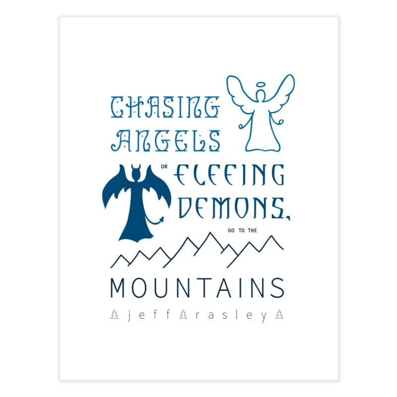 Go to the Mountains Home Fine Art Print by Outspoken Images