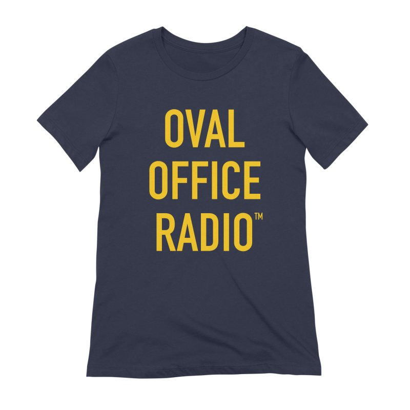Oval Office Radio Women's Extra Soft T-Shirt by Oval Office Radio