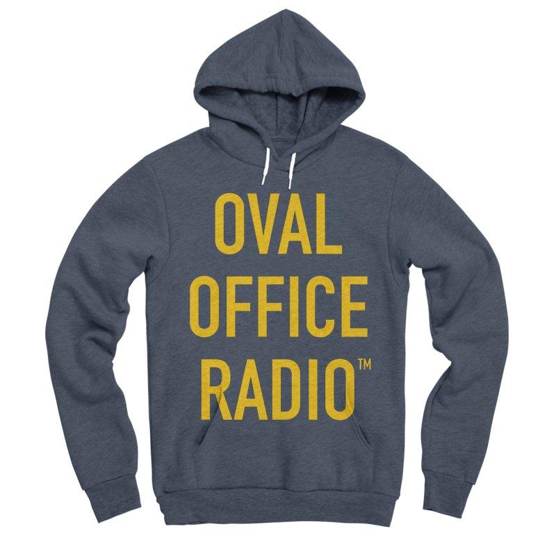 Oval Office Radio Women's Sponge Fleece Pullover Hoody by Oval Office Radio