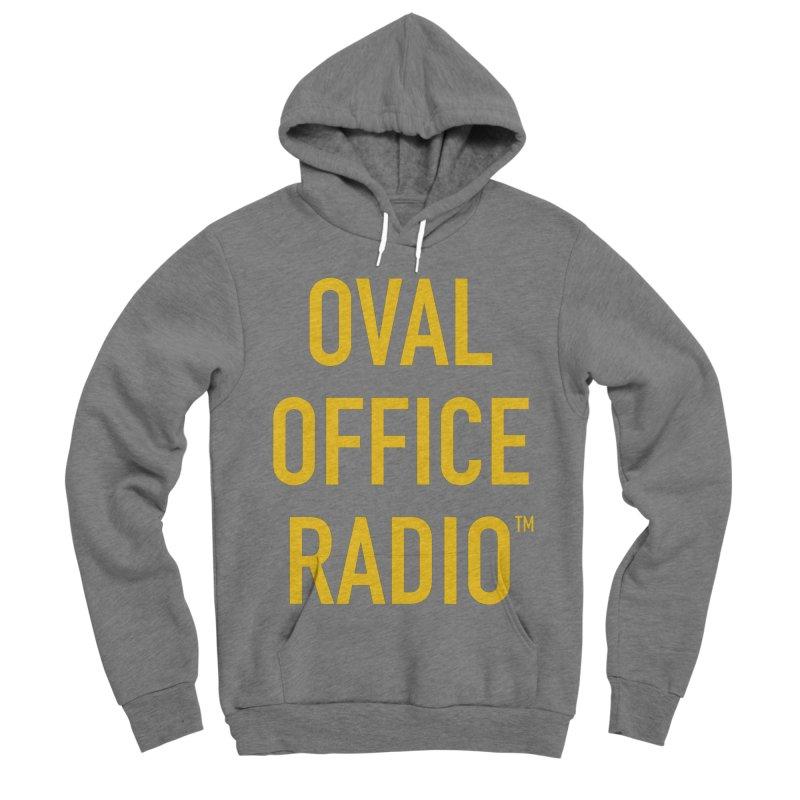Oval Office Radio Men's Sponge Fleece Pullover Hoody by Oval Office Radio