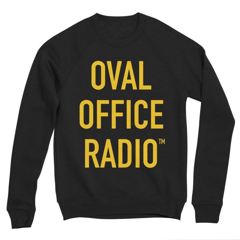 Oval Office Radio Women's Sponge Fleece Sweatshirt by Oval Office Radio