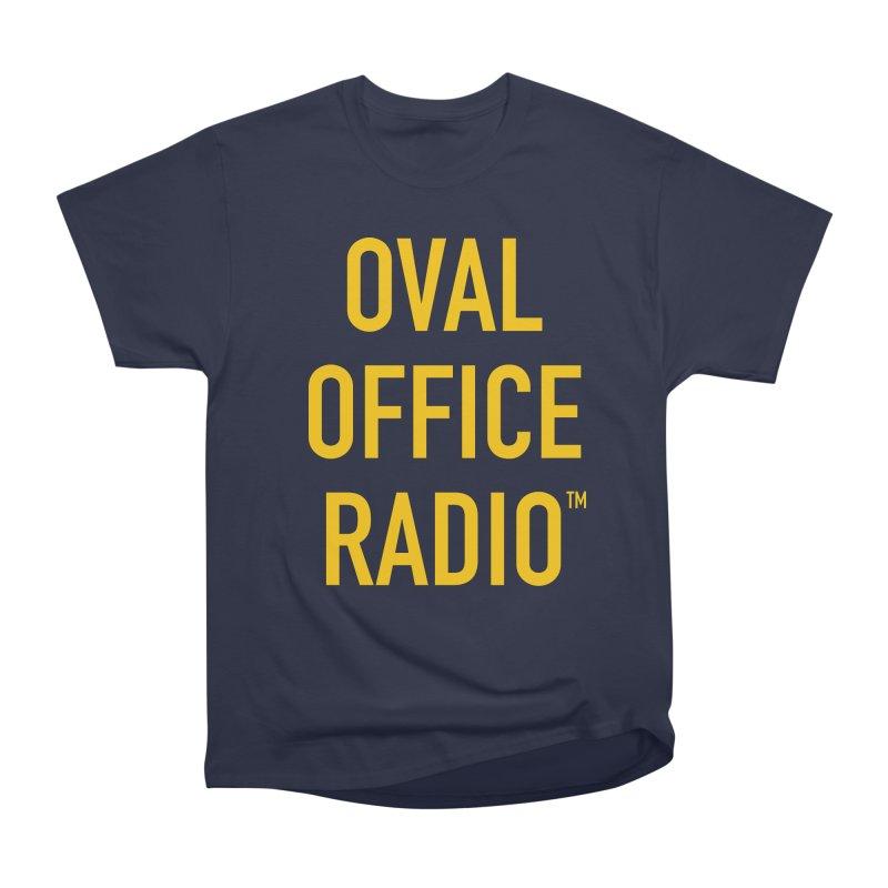 Oval Office Radio Women's Heavyweight Unisex T-Shirt by Oval Office Radio