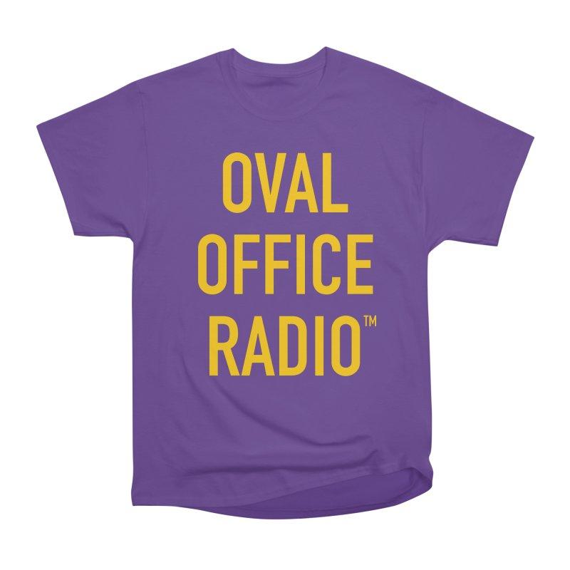 Oval Office Radio Men's Heavyweight T-Shirt by Oval Office Radio