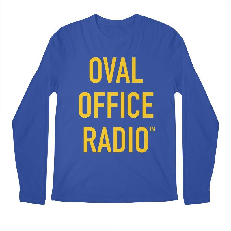 Oval Office Radio Men's Regular Longsleeve T-Shirt by Oval Office Radio