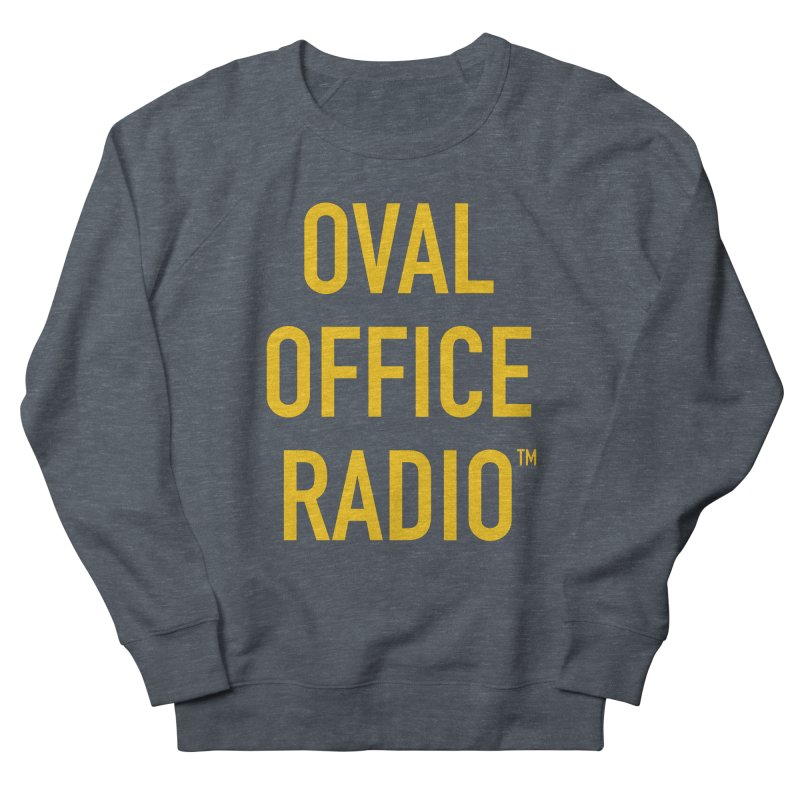 Oval Office Radio Men's French Terry Sweatshirt by Oval Office Radio