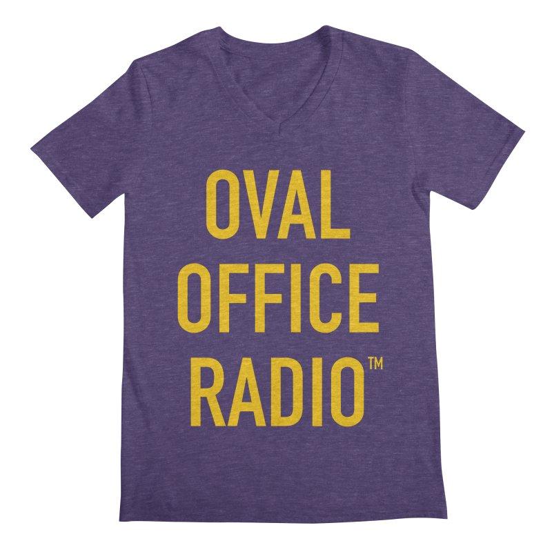 Oval Office Radio Men's V-Neck by Oval Office Radio