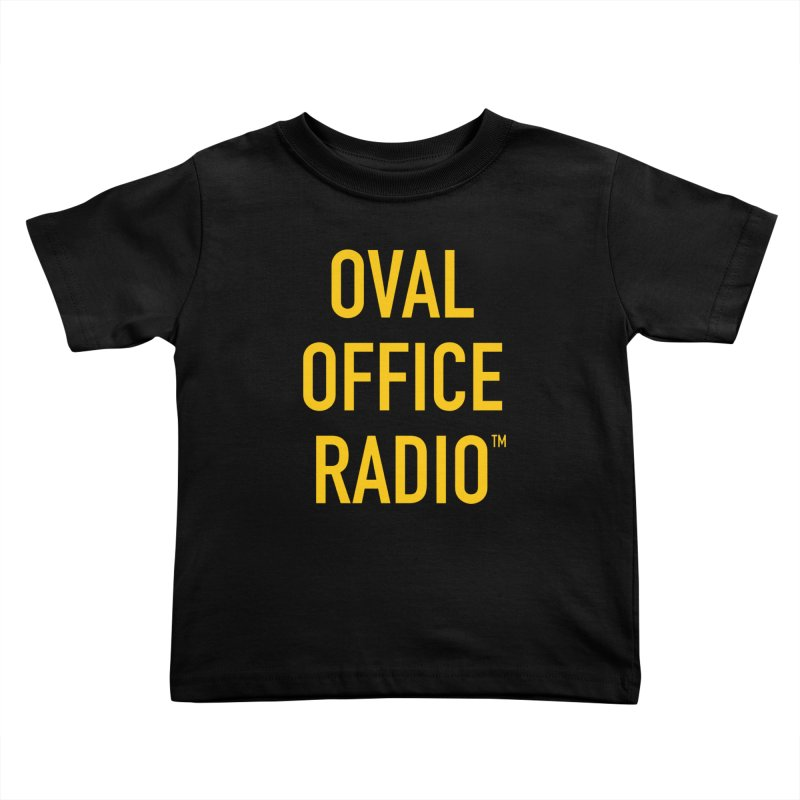 Oval Office Radio Kids Toddler T-Shirt by Oval Office Radio