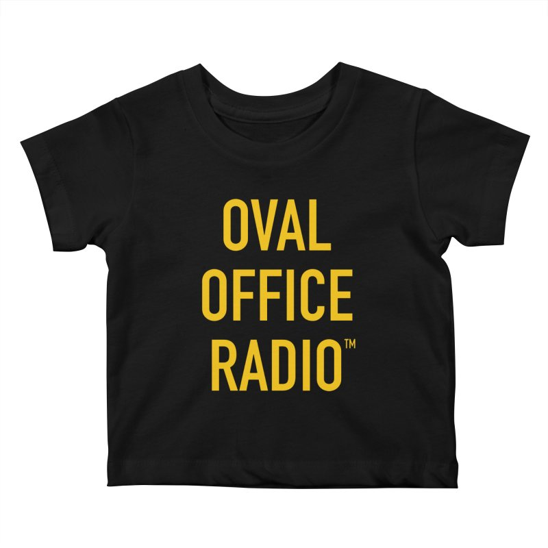Oval Office Radio Kids Baby T-Shirt by Oval Office Radio