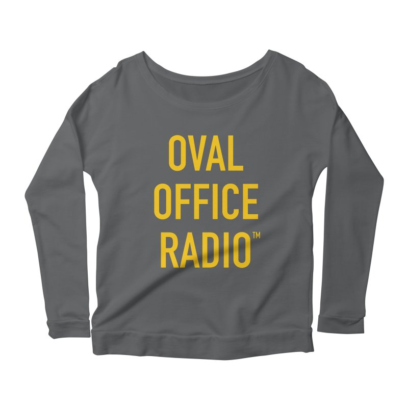 Oval Office Radio Women's Scoop Neck Longsleeve T-Shirt by Oval Office Radio