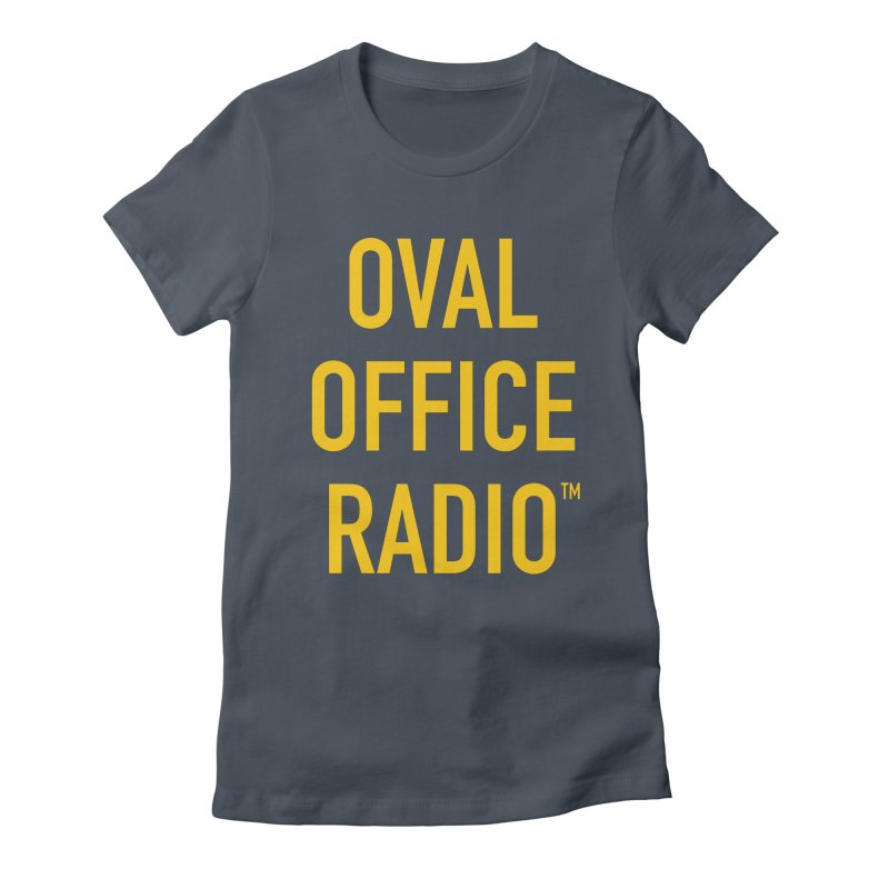 Oval Office Radio Women's T-Shirt by Oval Office Radio