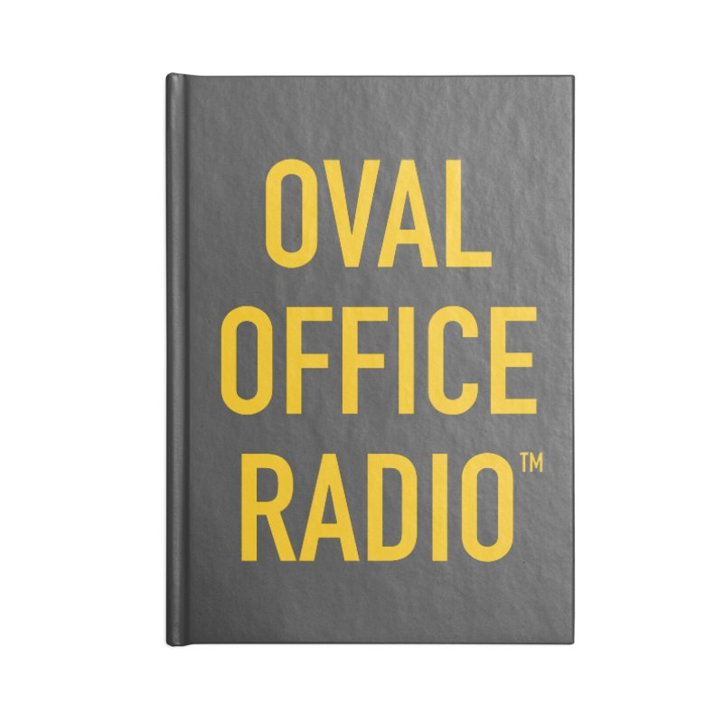 Oval Office Radio Accessories Blank Journal Notebook by Oval Office Radio