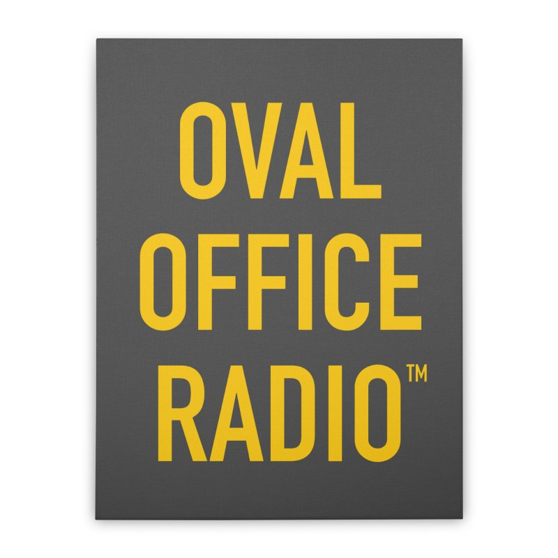Oval Office Radio Home Stretched Canvas by Oval Office Radio
