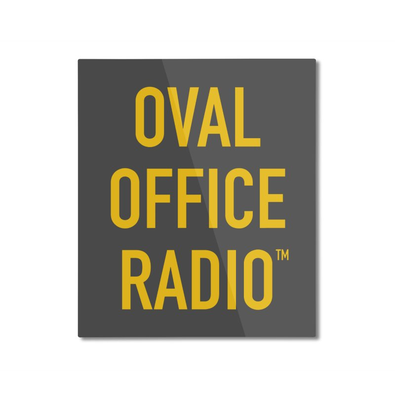 Oval Office Radio Home Mounted Aluminum Print by Oval Office Radio