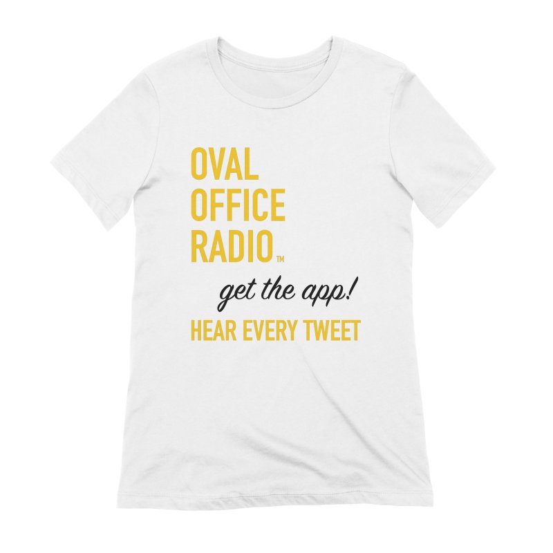 New design incorporating suggestions Women's Extra Soft T-Shirt by Oval Office Radio
