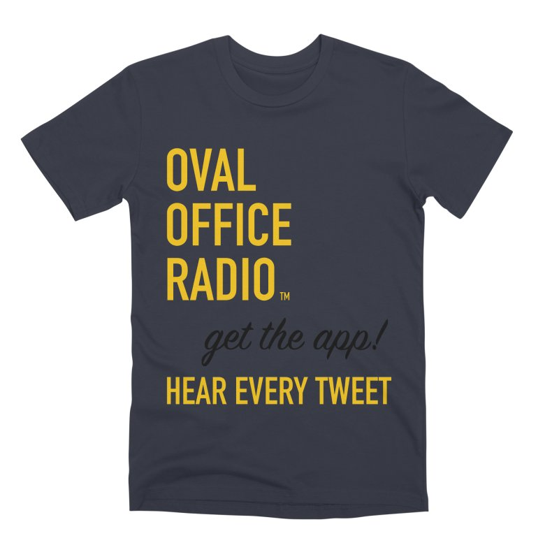 New design incorporating suggestions Men's Premium T-Shirt by Oval Office Radio
