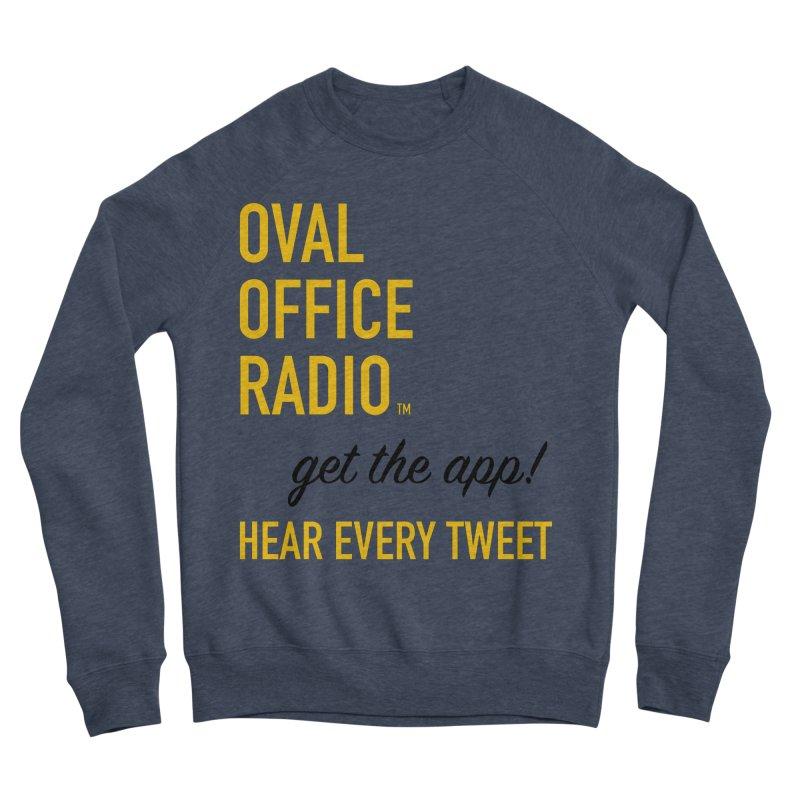 New design incorporating suggestions Women's Sponge Fleece Sweatshirt by Oval Office Radio