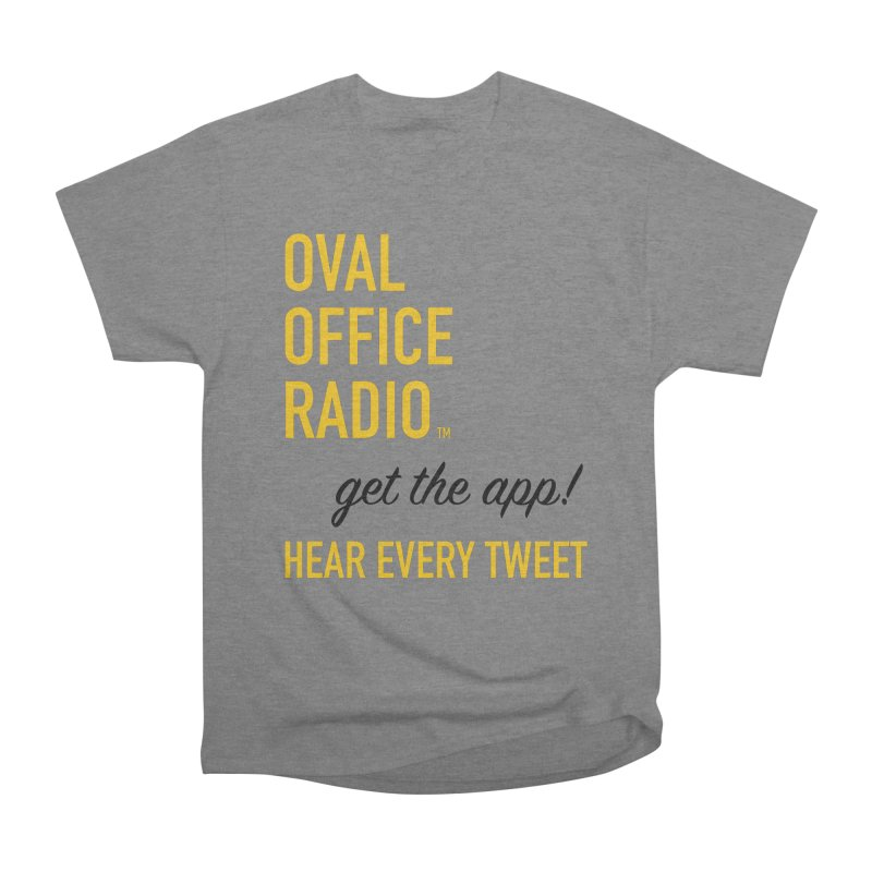 New design incorporating suggestions Women's Heavyweight Unisex T-Shirt by Oval Office Radio