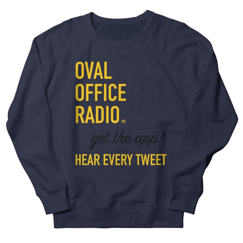 New design incorporating suggestions Women's French Terry Sweatshirt by Oval Office Radio