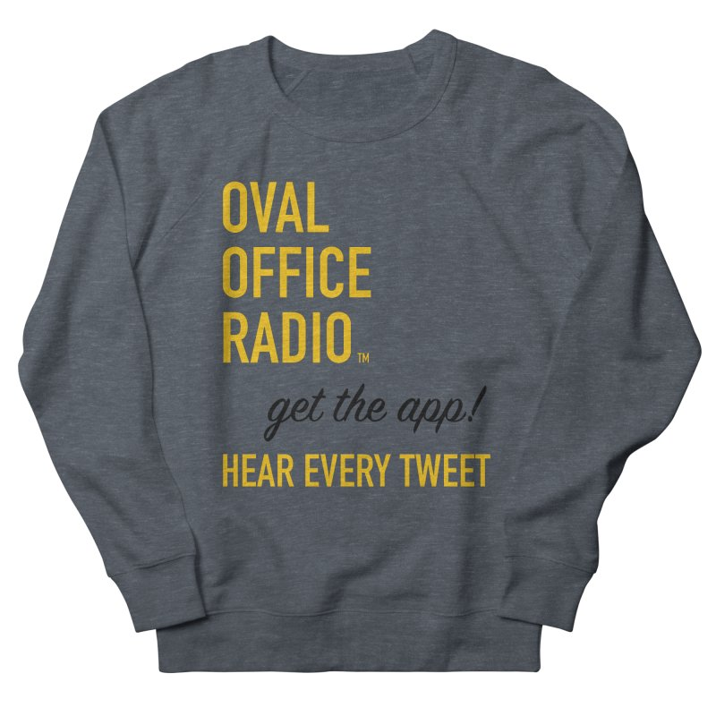 New design incorporating suggestions Men's French Terry Sweatshirt by Oval Office Radio