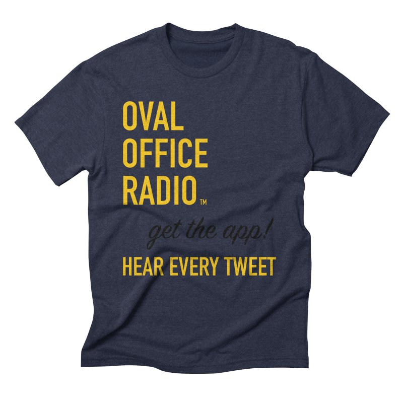 New design incorporating suggestions Men's Triblend T-Shirt by Oval Office Radio