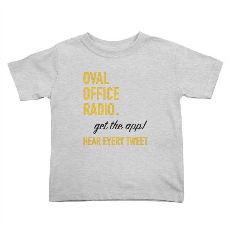 New design incorporating suggestions Kids Toddler T-Shirt by Oval Office Radio