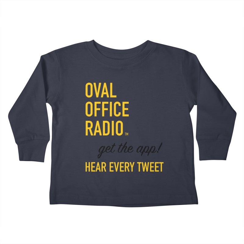 New design incorporating suggestions Kids Toddler Longsleeve T-Shirt by Oval Office Radio