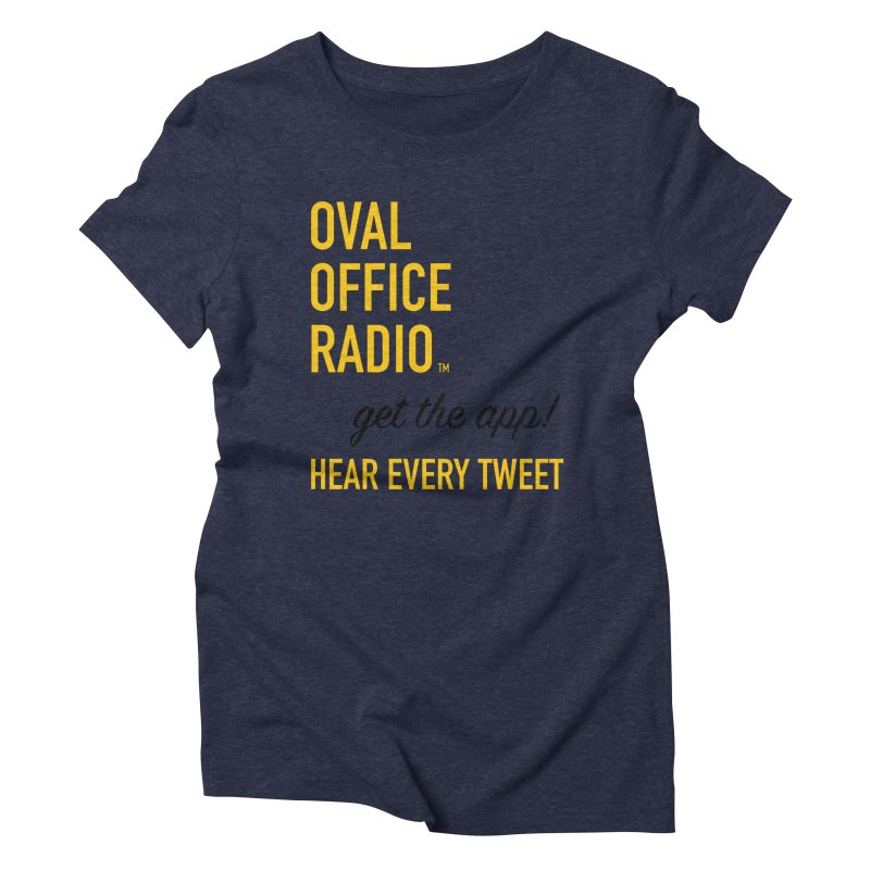 New design incorporating suggestions Women's Triblend T-Shirt by Oval Office Radio