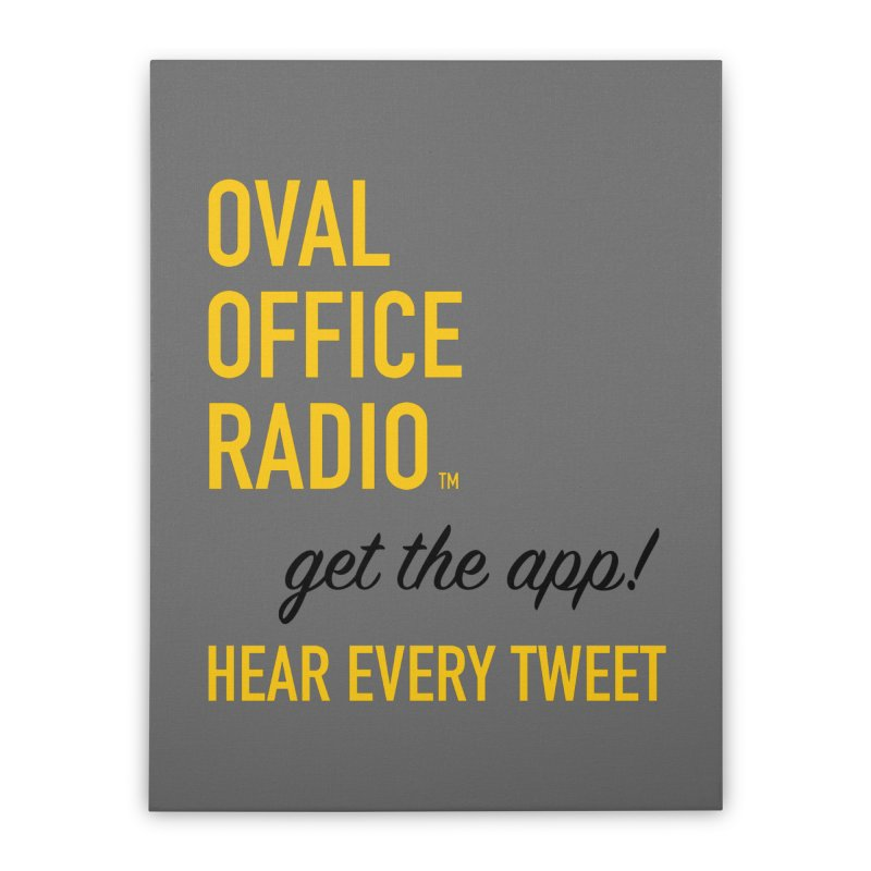 New design incorporating suggestions Home Stretched Canvas by Oval Office Radio