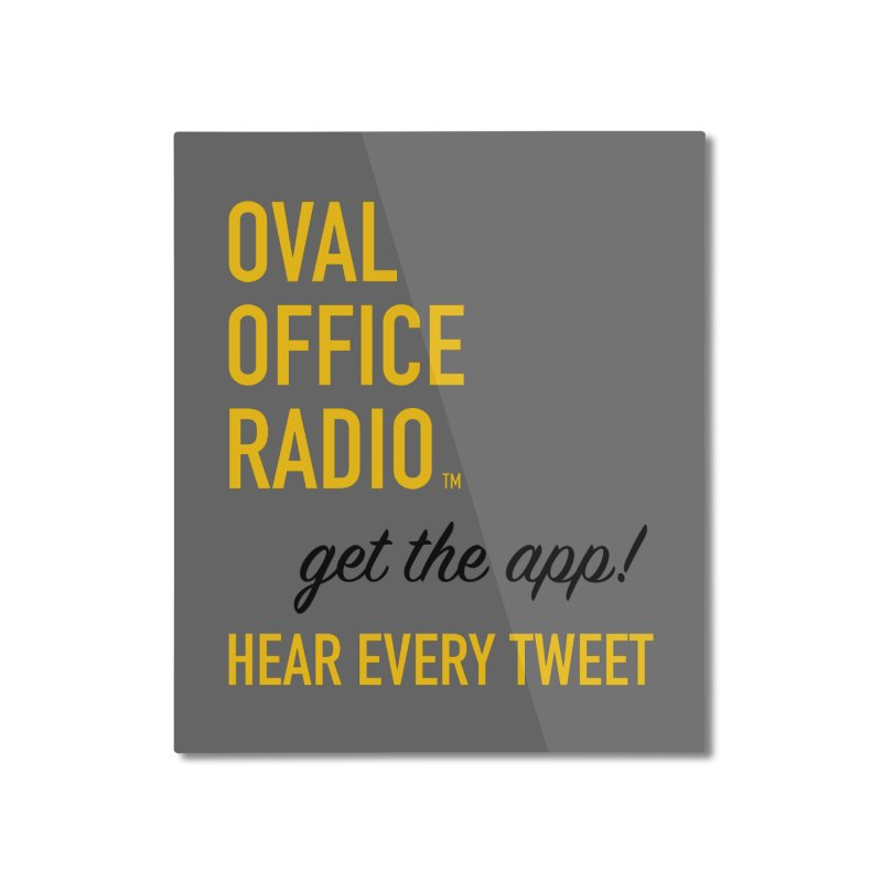 New design incorporating suggestions Home Mounted Aluminum Print by Oval Office Radio