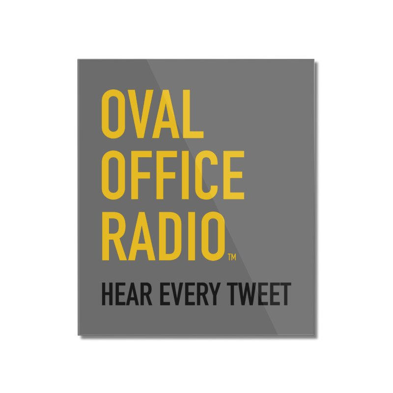 New design, minimalist Home Mounted Acrylic Print by Oval Office Radio