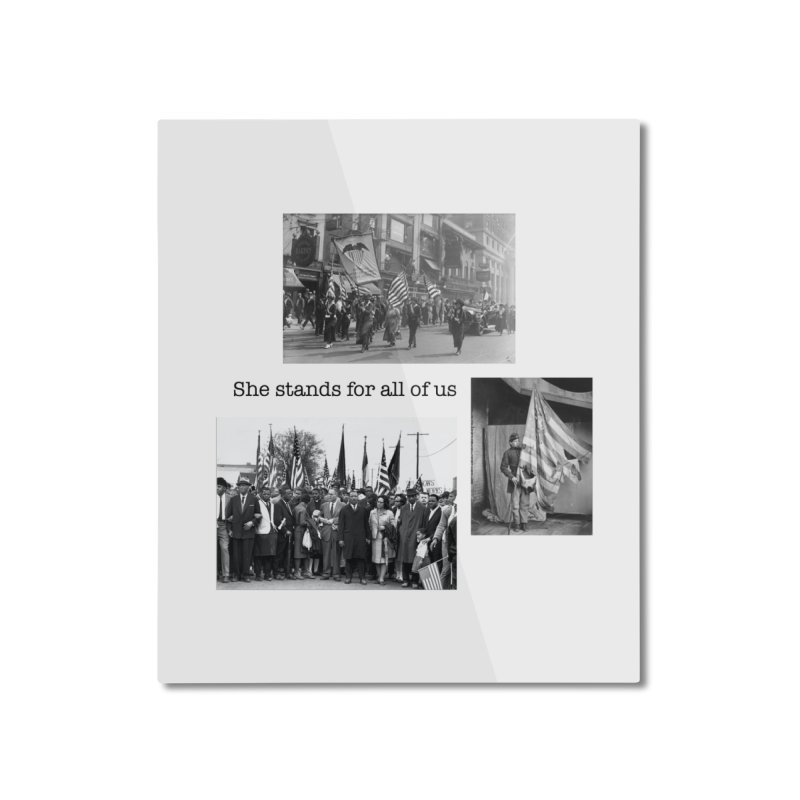 She stands for all of us Home Mounted Aluminum Print by Oval Office Radio