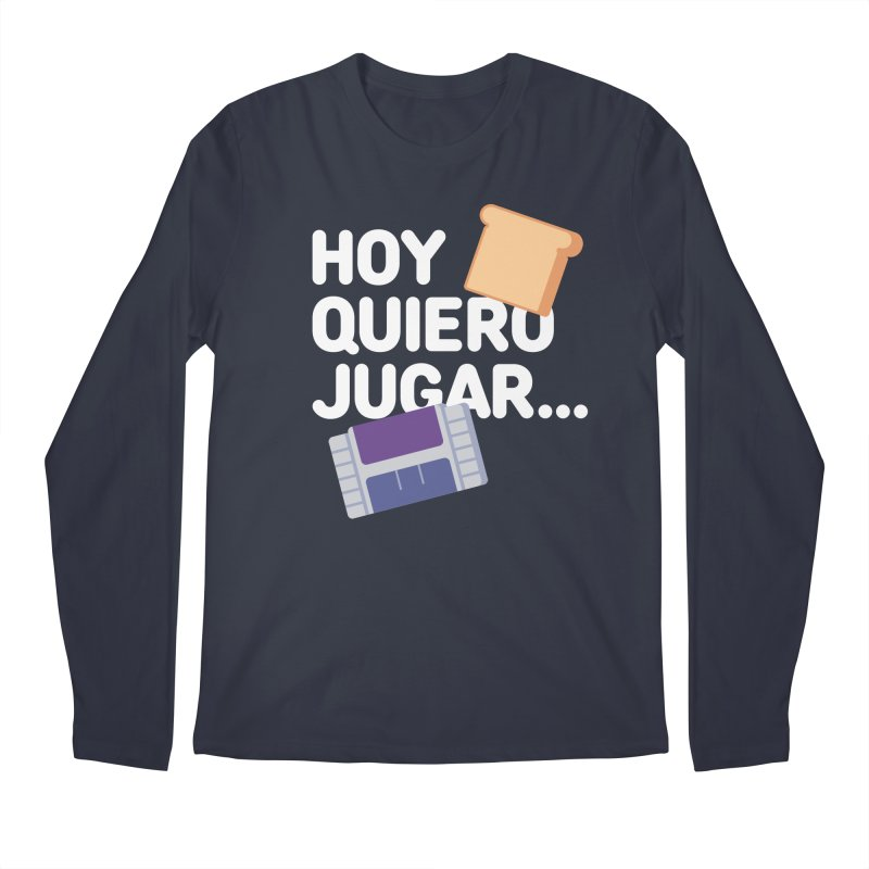 Hoy Quiero Jugar... Men's Regular Longsleeve T-Shirt by El Esquiladero
